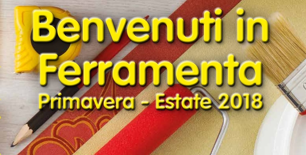 PROMO BENVENUTI IN FERRAMENTA ESTATE 2018
